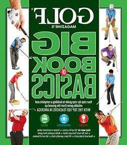 GOLF Magazine's Big Book of Basics: Your step-by-step guide
