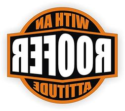 Roofer With An Attitude Hard Hat Sticker / Helmet Decal Labe