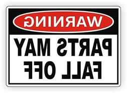Warning Parts May Fall Off Bumper Sticker | Decal | Label 4x